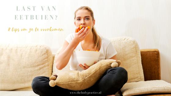 Last van eetbuien - 8 tips